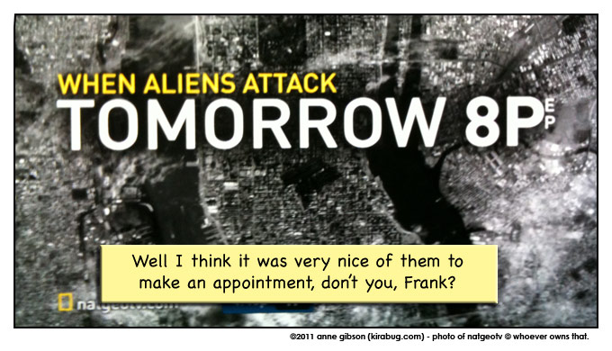 TV: When aliens attack: tomorrow 8pm. Caption: Well I think it was very nice of them to make an appointment, don't you, Frank?